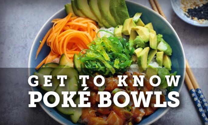 Get to Know Poké Bowls
