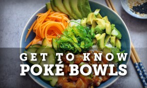 Get to Know Poké Bowls